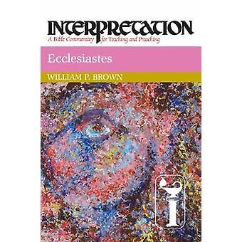 Ecclesiastes by Brown & William P.