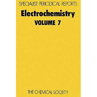 Electrochemistry Volume 7 by Thirsk & H R