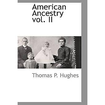 American Ancestry vol. II by Hughes & Thomas P.