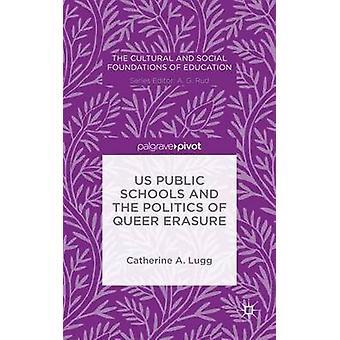 Amerikanska offentliga skolor och politiken i Queer radering av Lugg & Catherine A.