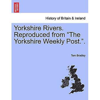 Yorkshire Flüsse. Übernommen aus der wöchentlichen Yorkshire Post... von Bradley & Tom