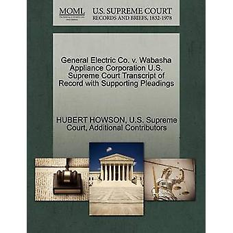 General Electric Co. v. Wabasha Appliance Corporation U.S. Supreme Court Transcript of Record with Supporting Pleadings by HOWSON & HUBERT
