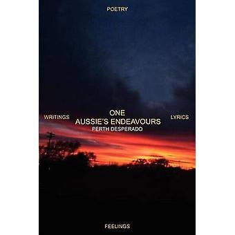 EIN Australier Bemühungen Poesie Schriften SONGTEXTE Gefühle von PERTH DESPERADO