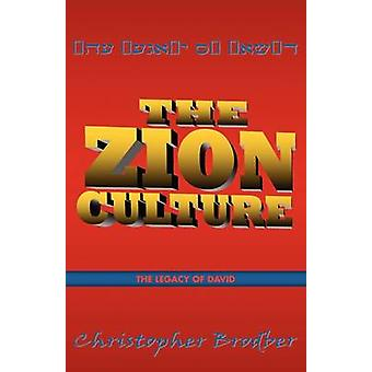 The Zion Culture The Legacy of David by Brodber & Christopher