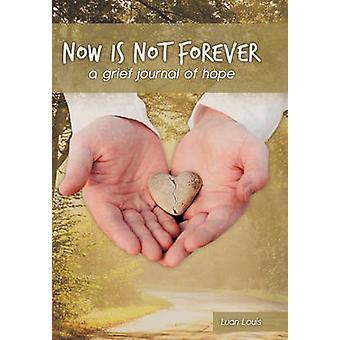 Ahora no es para siempre un diario dolor de esperanza por Louis y Luan