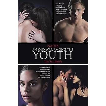 An Old War among the Youth The Sex Battle by Nadia