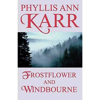 Frostflower and Windbourne by Karr & Phyllis Ann