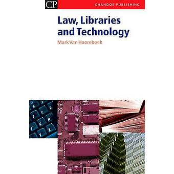 Law Libraries and Technology by Van Hoorebeek & Mark