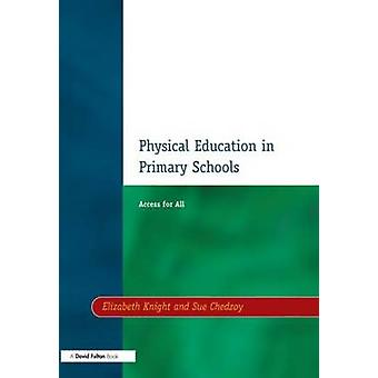 Physical Education in Primary Schools by Knight & Elizabeth