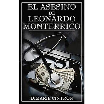 El Asesino de Leonardo Monterrico by Cintron & Dimarie