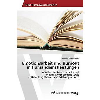 Emotionsarbeit und Humandienstleistungen door Schuhknecht Jennifer burn-out