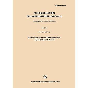 Sterben Sie Auftragsplanung Und Arbeitsorganisation im Gewerblichen Wschereien von Wedekind & Erich