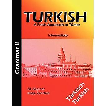 Turkish Grammar II  Trkische Grammatik II by Akpinar & Ali