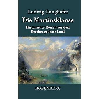 Die Martinsklause by Ludwig Ganghofer