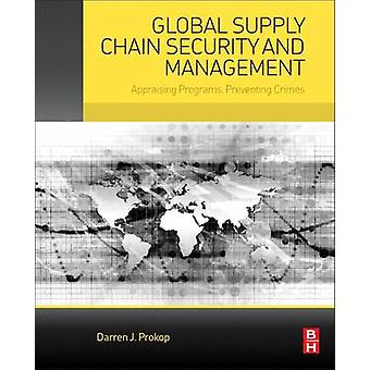 Global Supply Chain Security and Management - Appraising Programs - Pr