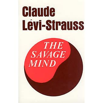 The Savage Mind by Claude Levi-Strauss - John Weightman - Doreen Weig
