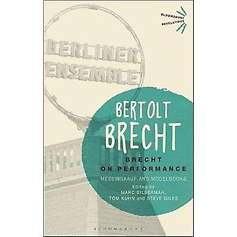 Brecht on Performance - Messingkauf and Modelbooks by Brecht on Perfor