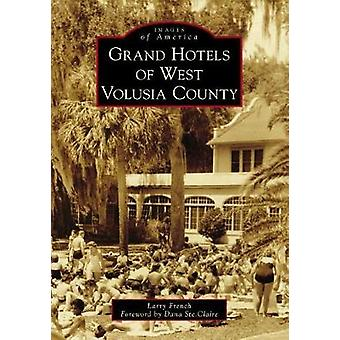Grand Hotels of West Volusia County by Larry French - 9781467128858 B