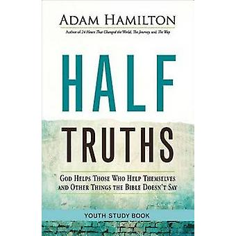 Half Truths Youth Study Book - God Helps Those Who Help Themselves and