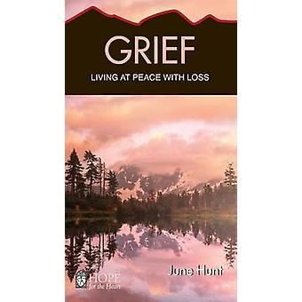 Grief - Living at Peace with Loss by June Hunt - 9781596366572 Book