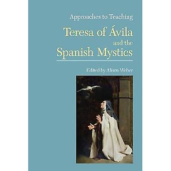 Approaches to Teaching Teresa of Avila and the Spanish Mystics by Ali
