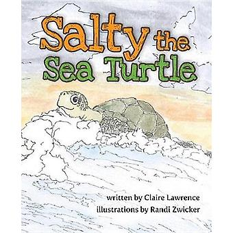 Salty the Sea Turtle by Claire Lawrence - 9781684013272 Book