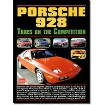Porsche 928 Takes on the Competition by R. M. Clarke - 9781855204119