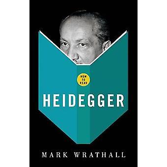 How to Read Heidegger by Mark A. Wrathall - 9781862077669 Book