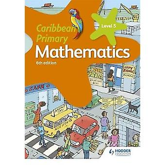 Caribbean Primary Mathematics Book 5 6th edition by Caribbean Primary