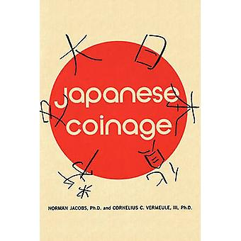 Japanese Coinage A Monetary History of Japan by Jacobs & Norman