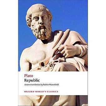 Republic by Plato & Robin Waterfield