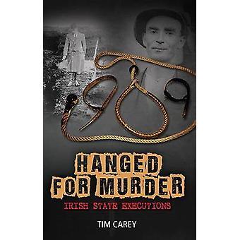 Gehängt wegen Mordes von Tim Carey