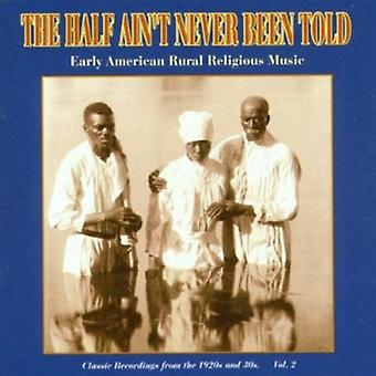 Halvdelen er ikke aldrig fået at vide - halv Ain't aldrig fortalt: Vol. 2-1920s & 30s tidlige Ameri [CD] USA importerer