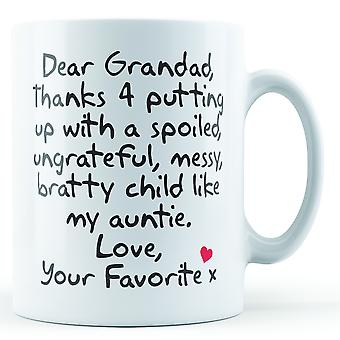 Dear Grandad Thanks For Putting Up With... Auntie, Love Your Favorite - Printed Mug