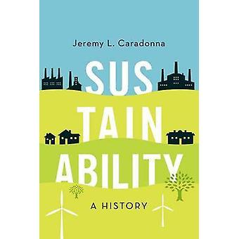 Sustainability - A History by Jeremy L. Caradonna - 9780190614478 Book