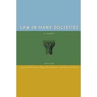 Law in Many Societies - A Reader by Lawrence M. Friedman - Rogelio Per