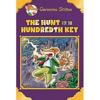 The Hunt for the 100th Key (Geronimo Stilton Special Edition) by Gero