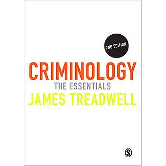 Criminology - The Essentials (2nd Revised edition) by James Treadwell