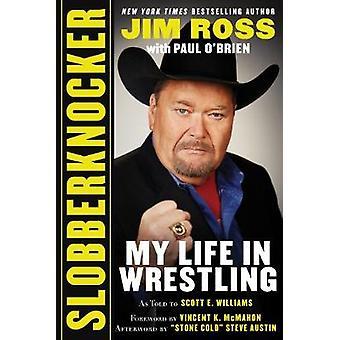 Slobberknocker - My Life in Wrestling by Jim Ross - 9781683581130 Book