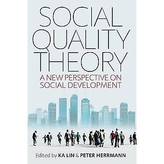 Social Quality Theory - A New Perspective of Social Development by Pet