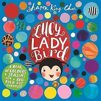 Lucy Ladybird by Sharon King-Chai - Sharon King-Chai - 9781783703920
