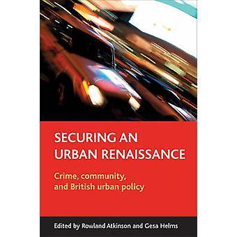 Asegurar un renacimiento urbano - crimen - comunidad y Po urbano británico