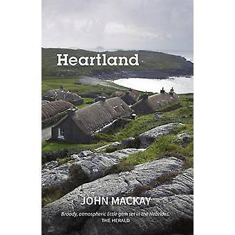 Heartland - A Novel (2nd Revised edition) by John Mackay - 97819100219