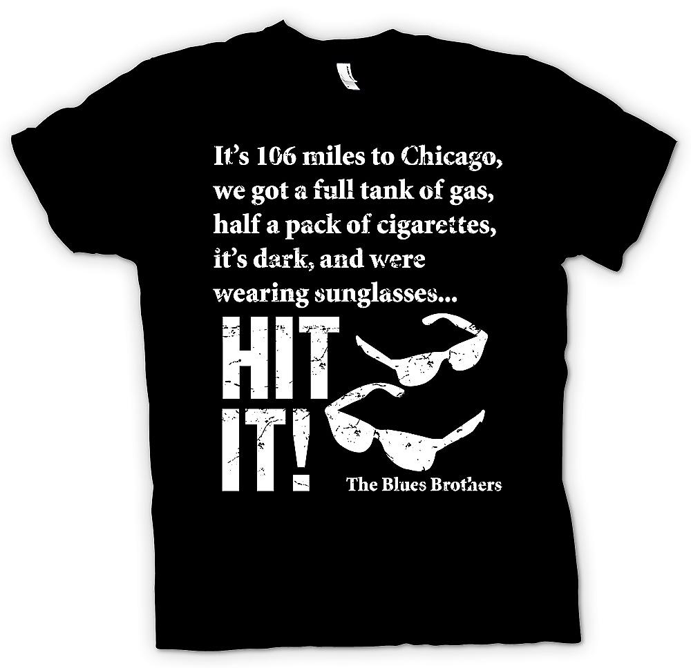 Womens T-shirt - Blues Brother Quote - Its 106 Miles To Chicago - Hit It - Blues Brothers