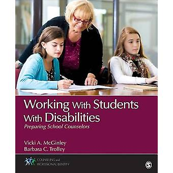 Working With Students With Disabilities Preparing School Counselors by McGinley & Vicki A.