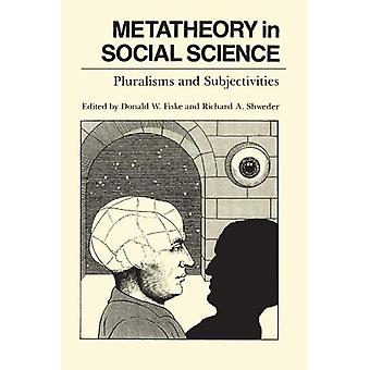 Metatheory in Social Science Pluralisms and Subjectivities
