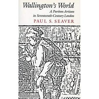 Wallington de wereld: een puriteinse ambachtelijke in zeventiende-eeuwse Londen