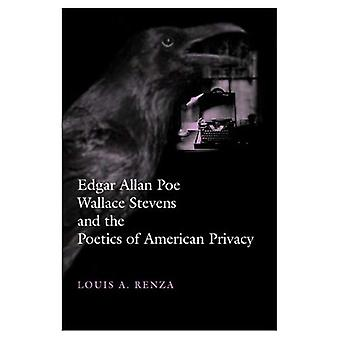 Edgar Allan Poe, Wallace Stevens and the Poetics of American Privacy (Horizons in Theory & American Culture)