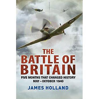 The Battle of Britain: Five Months That Changed History; May--October 1940