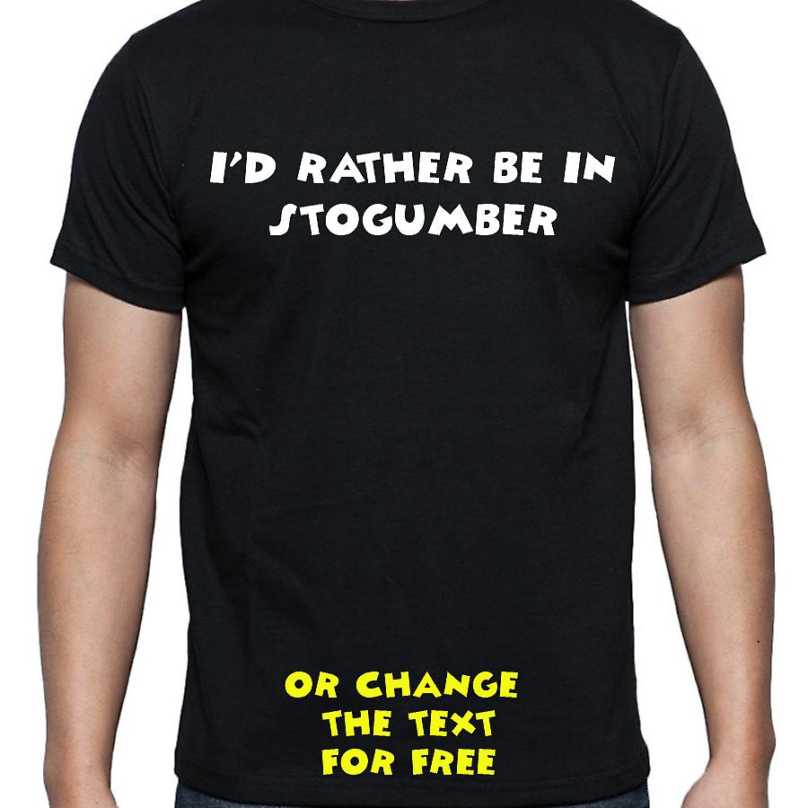 I'd Rather Be In Stogumber Black Hand Printed T shirt